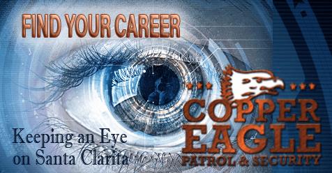 Keeping an Eye on Santa Clarita | Copper Eagle Patrol & Security